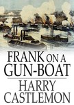 Castlemon Harry - Frank On a Gun-Boat [eKönyv: epub,  mobi]