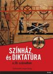 SZERK.: LENGYEL GYÖRGY - Színház és diktatúra a 20. században #