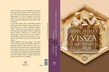 JOSEF SEIFERT - VISSZA A MAG�NVAL� DOLGOKHOZ
