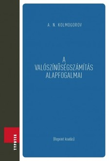 Kolmogorov A. N. - A val�sz�n�s�gsz�m�t�s alapfogalmai [eK�nyv: pdf]