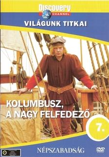 - KOLUMBUSZ, A NAGY FELFEDEZ� - VIL�GUNK TITKAI - DVD - DISCOVERY