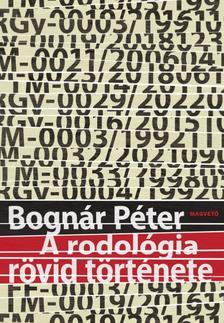 Bogn�r P�ter - A rodol�gia r�vid t�rt�nete