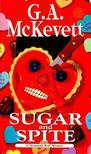 McKEVETT, G. A. - Sugar and Spite [antikv�r]