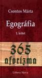 Csontos Márta - EGOGRÁFIA 1. - 365 AFORIZMA
