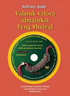 Szilvásy Judit - Váltsuk valóra álmainkat Feng Shuival [eKönyv: epub, mobi]
