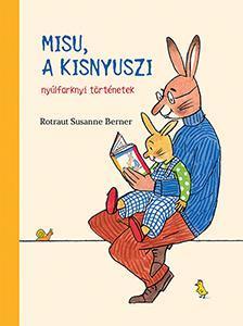 Rotraut Susanne Berner - Misu, a kisnyuszi