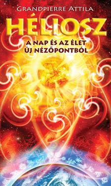 Grandpierre Atilla - Héliosz - A Nap és az élet új nézőpontból