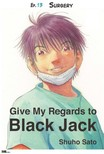 Sato Shuho - Give My Regards to Black Jack - Ep.13 Surgery (English version) [eK�nyv: epub,  mobi]