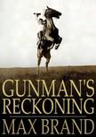 MAX BRAND - Gunman's Reckoning [eKönyv: epub,  mobi]