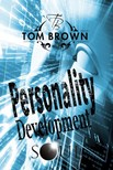 Brown Tom - Stages of Personality Development - Self Esteem,  Goal Setting,  Reverse Psychology,  Social Psychology,  Free Souls [eKönyv: epub,  mobi]