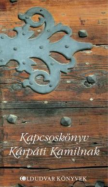 Follinus Anna (szerk.) - Kapcsos k�nyv K�rp�ti Kamilnak