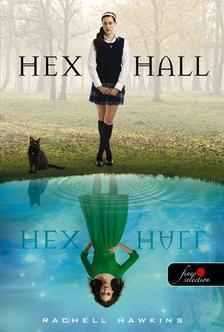 Rachel Hawkins - Hex Hall - fűzött