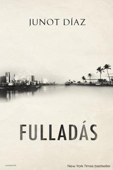Junot Díaz - Fulladás