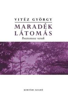 Vitéz György - Maradék látomásPosztumusz versek