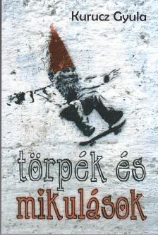 Kurucz Gyula - T�RP�K �S MIKUL�SOK