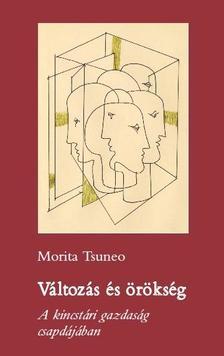 TSUNEO, MORITA - Változás és örökség - A kincstári gazdaság csapdájában