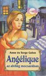 Golon, Anne és Serge - Angélique az alvilág mocsarában [antikvár]