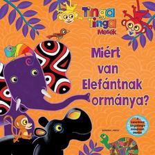 - Tinga Tinga mesék. Miért van Elefántnak ormánya?