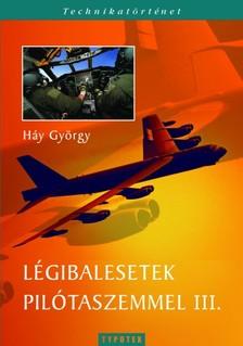H�y Gy�rgy - L�gibalesetek pil�taszemmel III. [eK�nyv: pdf]