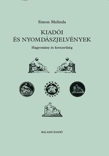 Simon Melinda - Kiad�i �s nyomd�szjelv�nyek - Hagyom�ny �s korszer�s�g