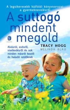 Tracy Hogg - Melinda Blau - A suttog� mindent megold