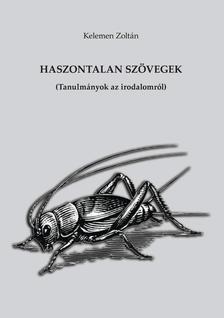 Kelemen Zolt�n - Haszontalan sz�vegek (Tanulm�nyok az irodalomr�l)