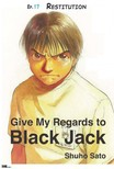 Sato Shuho - Give My Regards to Black Jack - Ep.17 Restitution (English version) [eK�nyv: epub,  mobi]