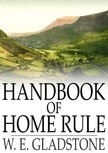 Gladstone W.E. - Handbook of Home Rule [eKönyv: epub,  mobi]