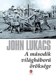John Lukacs - A II. vil�gh�bor� �r�ks�ge