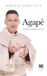 MARCELLO ROSSI ATYA - Agapé - A feltétel nélküli szeretet  [eKönyv: epub, mobi]
