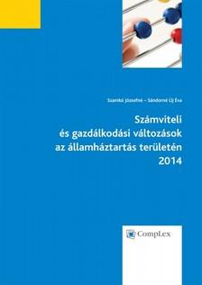 Szamkó Józsefné, Sándorné Új Éva - Számviteli és gazdálkodási változások azállamháztartás területén 2014 [eKönyv: epub, mobi]