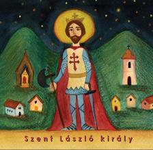 Schmal Róza - Szent László királygyerekkönyv