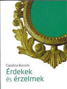 Catalina Bianchi - �rdekek �s �rzelmek