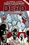 Robert Kirkman, Tony Moore (illusztr�tor) - The Walking Dead �l�halottak - 1. k�tet: Holtid�
