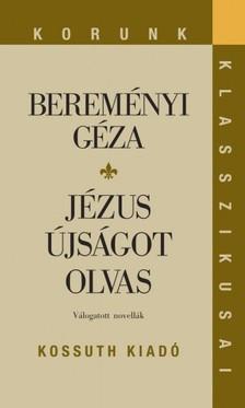 BEREMÉNYI GÉZA - Jézus újságot olvas [eKönyv: epub, mobi]