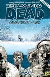 Robert Kirkman, Charlie Adlard (illusztr�tor) - The Walking Dead �l�halottak - 2. k�tet: �ton
