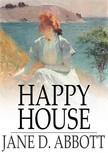 Abbott Jane D. - Happy House [eK�nyv: epub,  mobi]