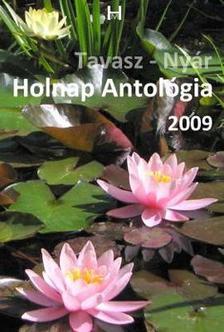 Holnap Magazin �r�i �s k�lt�i - HOLNAP ANTOL�GIA 2009. - TAVASZ-NY�R