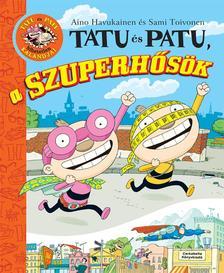 Aino Havukainen - Sami Toivonen - TATU �S PATU, A SZUPERH�S�K