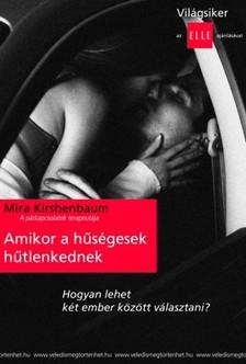 Kischenbaum Mira - Amikor a hűségesek hűtlenkednek [eKönyv: epub, mobi]