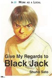 Sato Shuho - Give My Regards to Black Jack - Ep.20 Work As A Local (English version) [eK�nyv: epub,  mobi]
