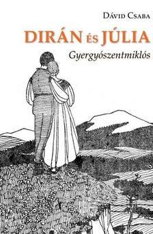 D�vid Csaba - Dir�n �s J�lia
