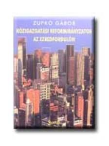 Zupkó Gábor - Közigazgatási reformirányzatok az ezredfordulón