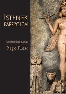 Biagio Russo - Istenek rabszolg�i [eK�nyv: epub, mobi]