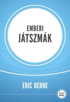 Eric Berne - Emberi játszmák (új, 8., javított kiadás)