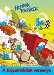 - Hupik�k T�rpik�k - A t�rpomobilok versenye