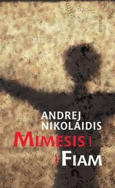 NIKOLAIDIS, ANDREJ - Mimesis/Fiam