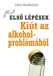 MCMAHON, JOHN - Ki�t az alkoholprobl�m�b�l