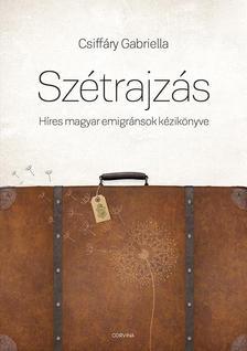 CSIFF�RY GABRIELLA - Sz�trajz�s. H�res magyar emigr�nsok k�zik�nyve