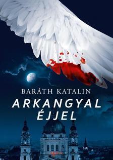 Baráth Katalin - Arkangyal éjjel - ÜKH 2016